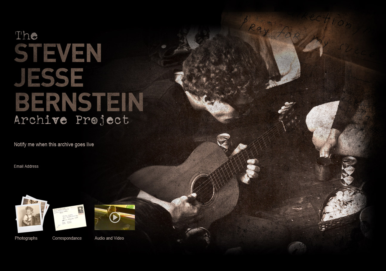 Steven Jesse Bernstein Archive Project.  Notify me when this archive goes live.  Please enter your e-mail address.